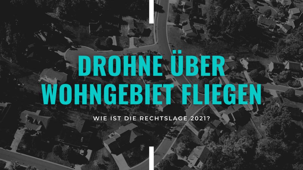 Blog Banner: Darf man eine Drohne über dem Wohngebiet fliegen?