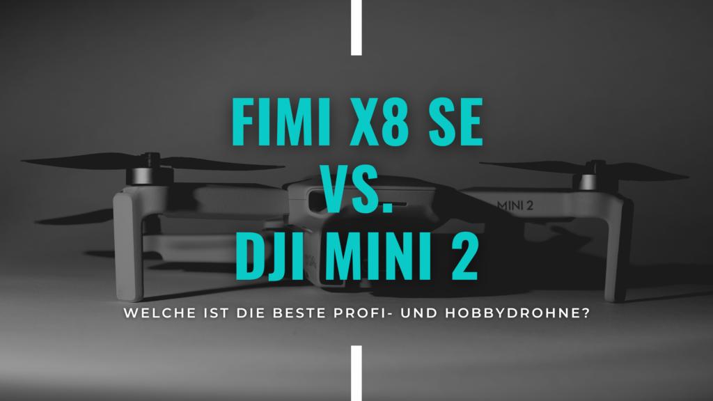 Blog Banner: FIMI X8 SE vs. DJI Mini 2 - Welche ist die bessere Hobby- und Profi-Drohne?