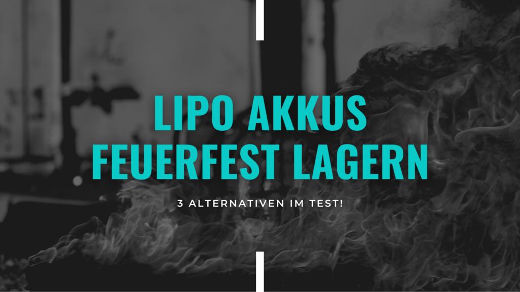 Blog Banner: Wie kann man LiPo Akkus feuerfest lagern?